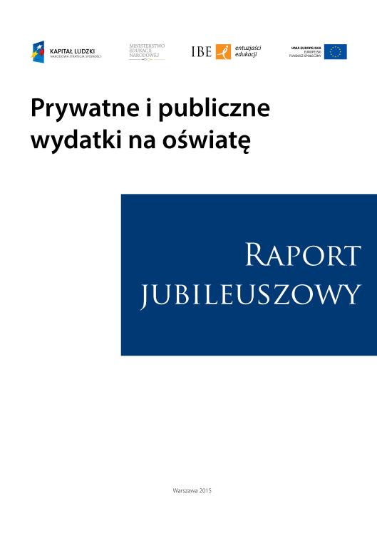 Raport Jubileuszowy. Prywatne i publiczne wydatki na oświatę